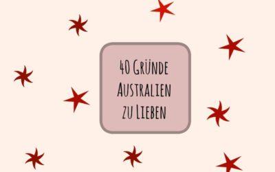 40 Gründe Australien zu lieben
