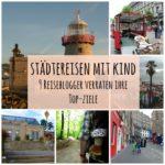 Städtereisen mit Kind – 9 Reiseblogger verraten ihre Top-Ziele