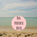 Das perfekte Hotel