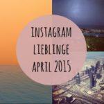 Instagram-Lieblinge von April 2015