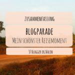 """Zusammenfassung Blogparade """"Mein schönster Reisemoment"""" – 37 Blogger erzählen"""