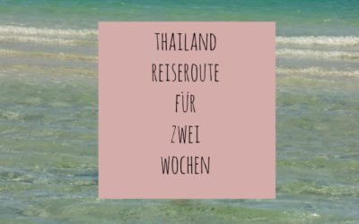 Thailand Reiseroute für zwei Wochen