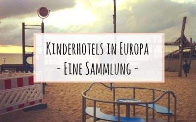 Kinderhotels in Europa