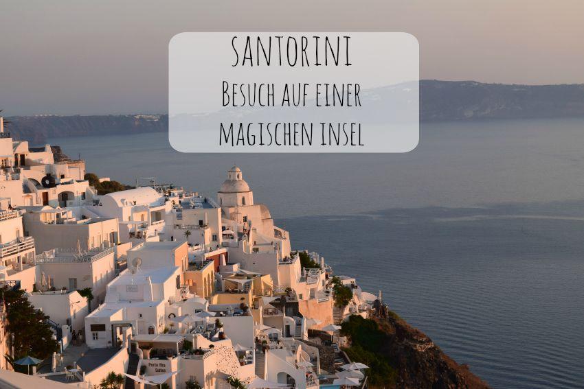 Santorini Besuch auf einer magischen Insel