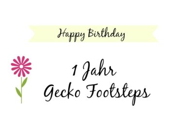 Happy Birthday - 1 Jahr Gecko Footsteps