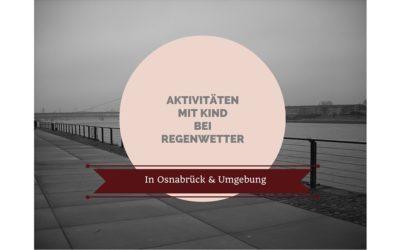 Osnabrück & Umland: Aktivitäten mit Kind bei Regenwetter