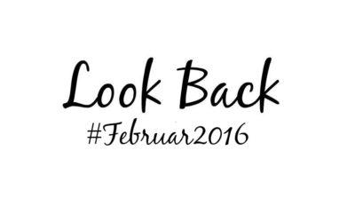 Look Back Februar 2016